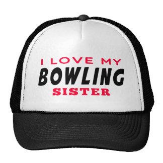 I Love My Bowling Sister Trucker Hat