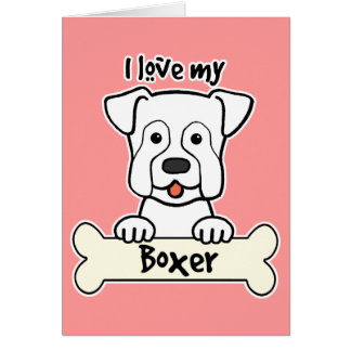 I Love My Boxer Greeting Cards