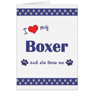I Love My Boxer (Female Dog) Greeting Cards