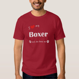 I Love My Boxer (Female Dog) T-shirt