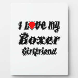 I Love My Boxer Girlfriend Plaques