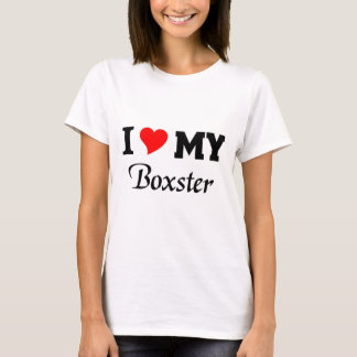 I love my Boxster T-Shirt