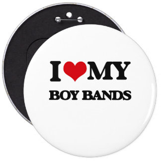 I Love My BOY BANDS Buttons