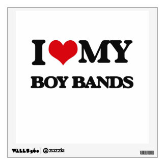 I Love My BOY BANDS Wall Decal