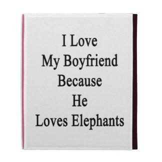 I Love My Boyfriend Because He Loves Elephants iPad Cases