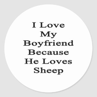 I Love My Boyfriend Because He Loves Sheep Stickers