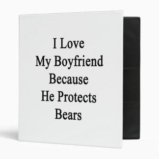 I Love My Boyfriend Because He Protects Bears 3 Ring Binder