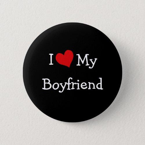 I Love My Boyfriend Button