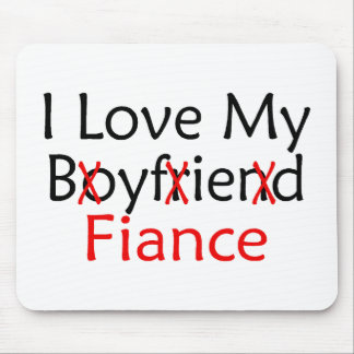I Love My Boyfriend Fiance Mouse Pad