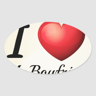 I love my boyfriend oval sticker