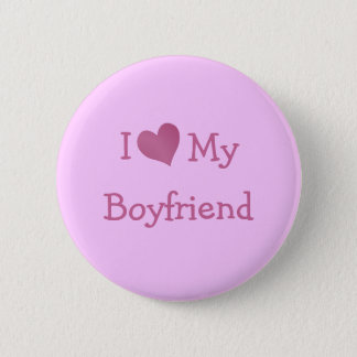 I Love My Boyfriend Pinback Button