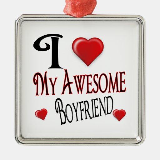 I Love My Boyfriend Popular Holiday Gift Metal Ornament