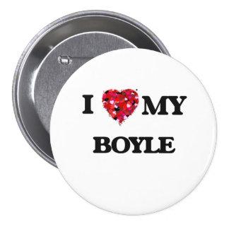 I Love MY Boyle 3 Inch Round Button