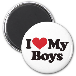 I Love My Boys Magnet