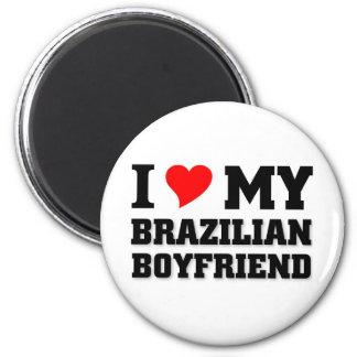 I love my Brazilian Boyfriend 2 Inch Round Magnet