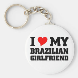 I love my Brazilian Girlfriend Keychain