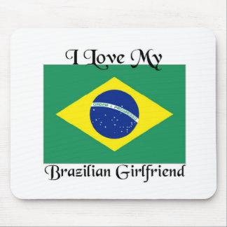 I love my Brazilian Girlfriend Mouse Pad