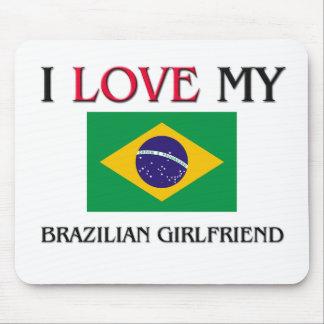 I Love My Brazilian Girlfriend Mouse Pads