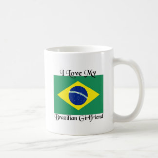I love my Brazilian Girlfriend Classic White Coffee Mug