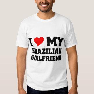 I love my Brazilian Girlfriend Tee Shirt