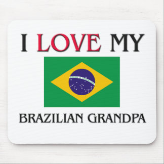 I Love My Brazilian Grandpa Mouse Pad
