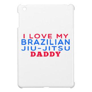 I Love My Brazilian Jiu-Jitsu Daddy Cover For The iPad Mini