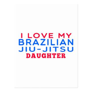 I Love My Brazilian Jiu-Jitsu Daughter Postcard