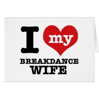 I love my breakdance  Boyfriend Card