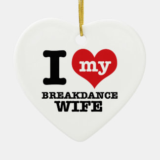 I love my breakdance  Boyfriend Ceramic Ornament