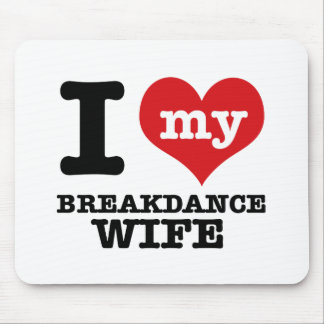 I love my breakdance  Boyfriend Mouse Pad