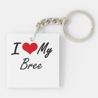 I love my Bree Double-Sided Square Acrylic Keychain