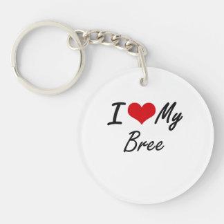 I love my Bree Single-Sided Round Acrylic Keychain