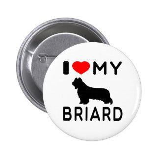 I Love My Briard Button