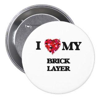 I love my Brick Layer 3 Inch Round Button