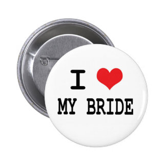 I Love My Bride Button