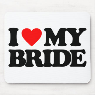 I LOVE MY BRIDE MOUSE PADS