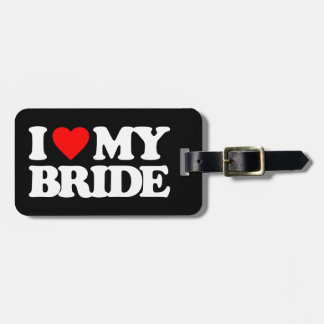 I LOVE MY BRIDE TAG FOR LUGGAGE