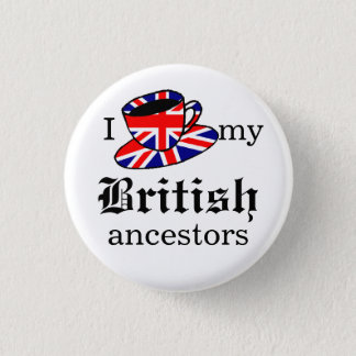 I love my British ancestors Button
