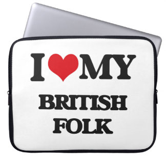 I Love My BRITISH FOLK Computer Sleeve