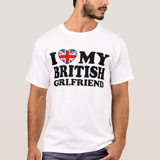 I Love My British Girlfriend T-Shirt