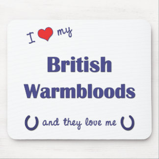 I Love My British Warmbloods (Multiple Horses) Mouse Pad