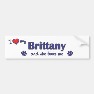I Love My Brittany (Female Dog) Bumper Sticker