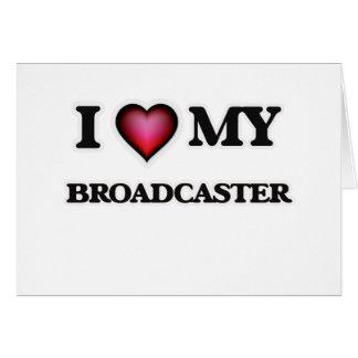 I love my Broadcaster Card