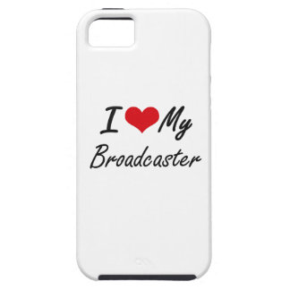 I love my Broadcaster iPhone 5 Cases