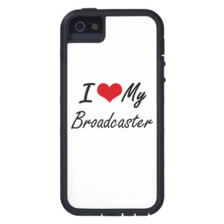 I love my Broadcaster iPhone 5 Cover