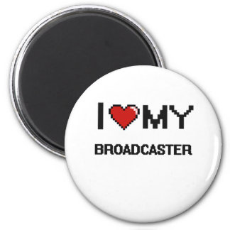 I love my Broadcaster 2 Inch Round Magnet