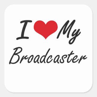 I love my Broadcaster Square Sticker