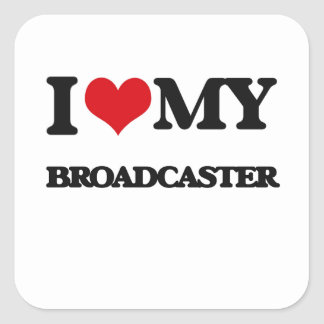 I love my Broadcaster Sticker
