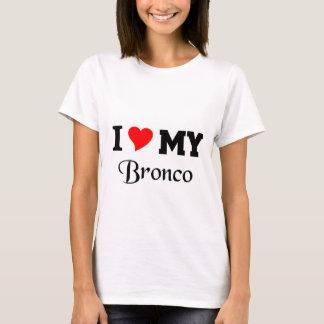 I love my Bronco T-Shirt