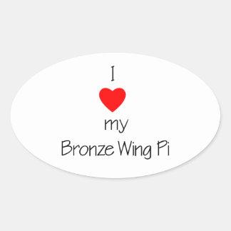 I Love My Bronze Wing Pi Oval Sticker